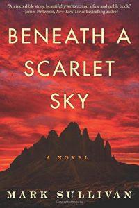 BENEATH A SCARLET SKY – Mark Sullivan