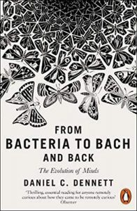 FROM BACTERIA TO BACH AND BACK: The Evolution Of Minds – ✍ Daniel C. Dennett