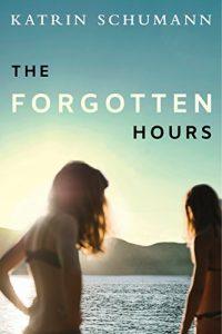 THE FORGOTTEN HOURS – Katrin Schumann