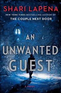 AN UNWANTED GUEST – Shari Lapena