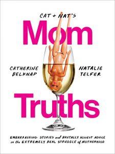 CAT AND NAT'S MOM TRUTHS – Catherine Belknap & Natalie Telfer