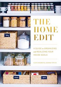 THE HOME EDIT: A Guide To Organizing and Realizing your House Goals – Clea Shearer & Joanna Teplin