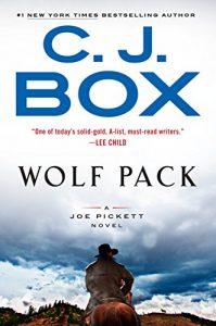 WOLF PACK (A Joe Pickett Novel) – C. J. Box